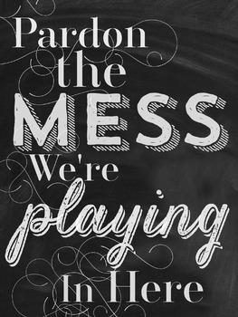 """""""Pardon the Mess"""" Poster Sign"""