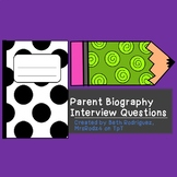 Parent Biography Interview Questions