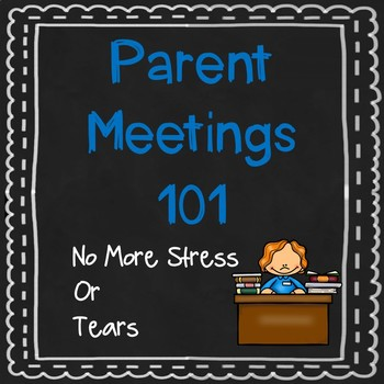 Parent Conferences. Where to start, what to say and how to prepare!