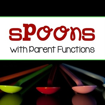 Parent FUNctions - Game of SPOONS