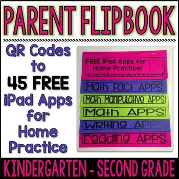 K-2 Parent Flipbook - QR Codes to 45 Free iPad Apps for Ho