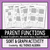 Parent Functions (Linear, Quadratic, Absolute Value, Square Root) Sort & Graph