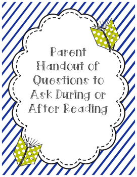 Parent Handout of Questions for Ask During & After Reading