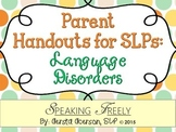 Parent Handouts for SLPs: Language Disorders