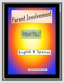 """Parent Involvement--""""A How To..."""" in English & Spanish"""