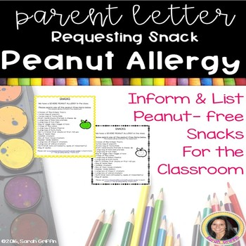Parent Letter ~ Classroom Snacks with Peanut Allergy