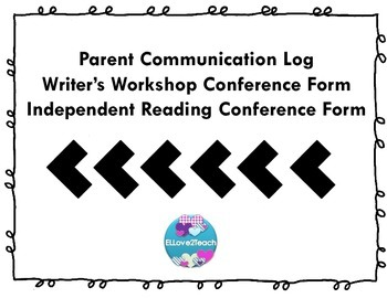 Parent Log, Writer's Workshop Conferences, Independent Reading Conferences