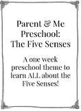 Parent & Me Preschool: The Five Senses Weekly Theme