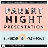 Parent Night Slide Presentation: Sunshine and Rainbows