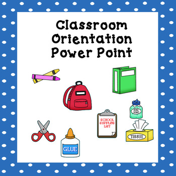 Parent Orientation Power Point (Editable) Meet the Teacher