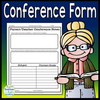 Parent Teacher Conference Form: Areas for Strengths, Weakness & Current Grades