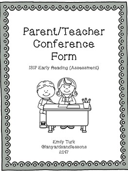 Parent/Teacher Conference Forms (ISIP Early Reading as Assessment)