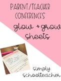Parent/Teacher Conference Glow and Grow Sheets