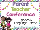 Parent Teacher Conference {Speech and Language Forms}