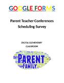 Parent Teacher Conferences: Google Form Scheduling