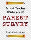 Parent Teacher Conferences: Parent Survey