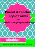 Parent & Teacher Input Forms for Speech-Language Pathology
