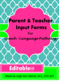 Parent & Teacher Input Forms for Speech-Language Pathology