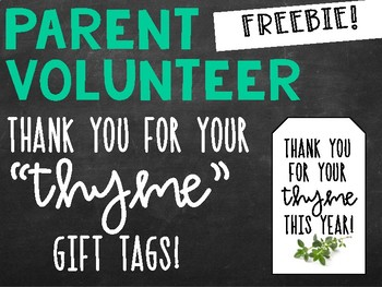 "Parent Volunteer End of Year Gift Tags ""Thank You For Your 'Thyme'"" - FREEBIE!"