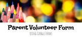 Parent Volunteer Form - Google Classroom - Google Form
