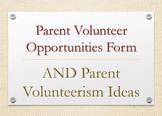 Parent Volunteer Opportunities Form AND Volunteerism Ideas, 2-in-1