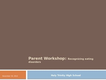 Parent Workshop PPT on Recognizing Eating Disorders