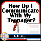 How Can I Get to Know My Teen Better?  Parent and Child Interview