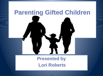 Parenting Gifted & Talented Children Powerpoint Presentation