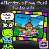 Parents and Attendance Presentation: Editable PowerPoint