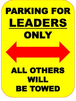 Parking for Leaders Only Sign