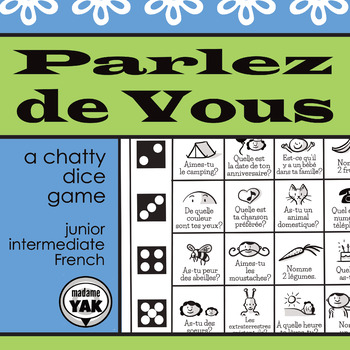 Parlez de Vous: a printable French dice game for 2-4 players in grades 4 - 8