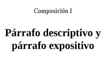 Párrafo descriptivo y párrafo expositivo