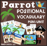 Parrot/Pirate Positional Vocabulary Unit!  Speech Therapy