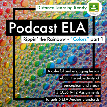 """Part 1 -""""Colors"""" by Radiolab - 5 Podcast Assignments -Targets 5 ELA Strands CCSS"""