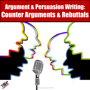 Persuasive Writing Counter Arguments and Rebuttals