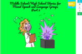 Part 3-Middle and High School Stories for Mixed Speech/Language Groups BOOMCARDS