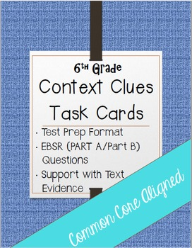 Part A/Part B Context Clues Task Cards 6th Grade