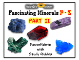 Rocks & Minerals P - Z Mini Course (Part II)