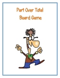 Part Over Total Board Game (Solving Percent Proportions)