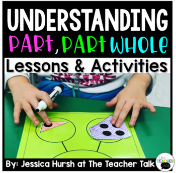 Part, Part Whole Lessons & Activities Unit