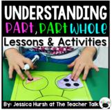 Part, Part Whole Lessons & Activities Unit
