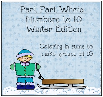 Practicing Part Part Whole Numbers to 10 During the Winter