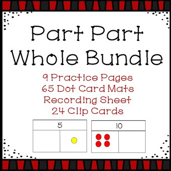 Part Part Whole to 10 Bundle: Worksheets, Dot Cards, and Clip cards!