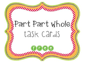 Part Part Whole Task Cards