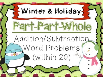 Part-Part-Whole Winter/Holiday Themed Add & Subtract Task Cards (within 20)