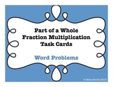 Part of a Whole Fraction Multi. Task Cards - Word Problems