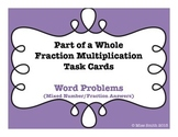 Part of a Whole Fraction Multi. Task Cards - Word Problems (Fraction Answer)
