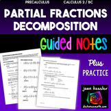 PreCalculus Partial Fractions Decomposition - Guided Notes plus Problem Set