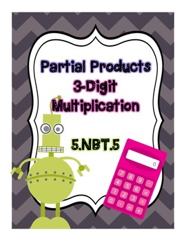 Partial Products: 3-Digit Multiplication