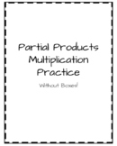 Partial Products Multiplication Without Boxes